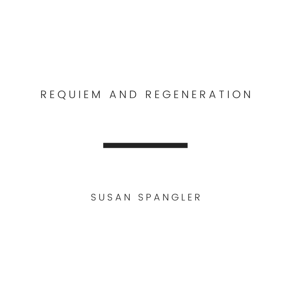 Requiem and Regeneration