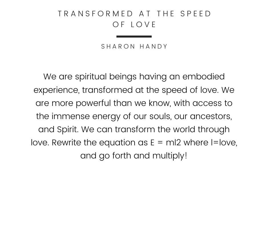 Transformed at the Speed of Love