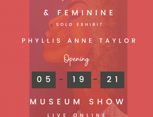 Solo Exhibit Featuring the Artwork of Phyllis Anne Taylor Opens May 19!